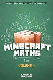 Minecraft Maths: An Unofficial Book from Gameplay Publishing