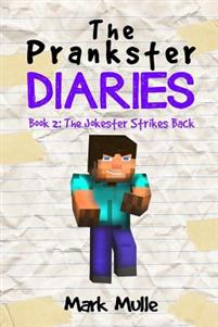 The Prankster Diaries (Book 2): The Jokester Strikes Back (an Unofficial Minecraft Book for Kids Ages 9 - 12 (Preteen)