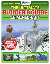 Ultimate Builder's Guide in Minecraft (GamesMaster Presents)