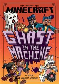 Minecraft: Ghast in the Machine (Minecraft Woodsword Chronicles #4)