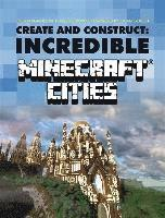 Create &; Construct Incredible Minecraft Cities
