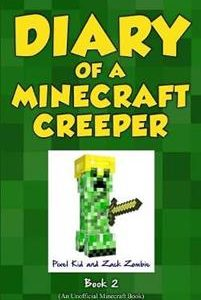 Diary of a Minecraft Creeper Book 2
